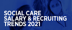 Social Care Salary & Recruiting Trends 2021