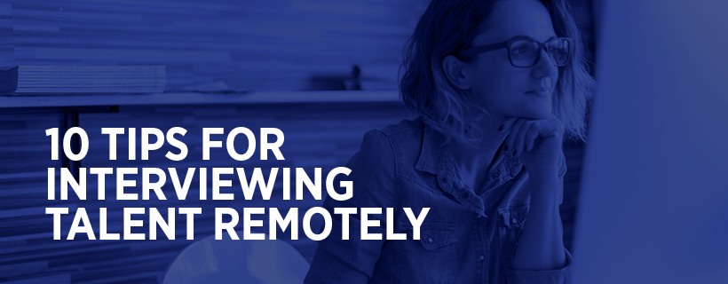 10 tips for interviewing remotely