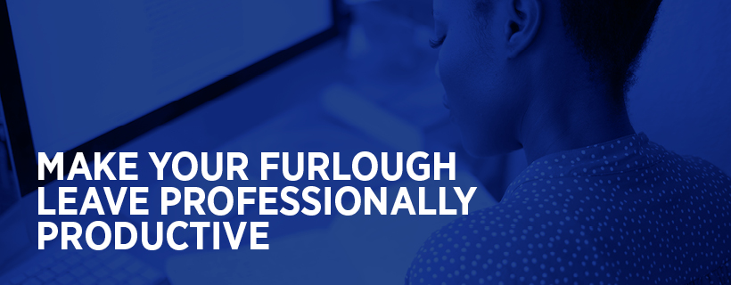 Make your furlough leave professionally productive
