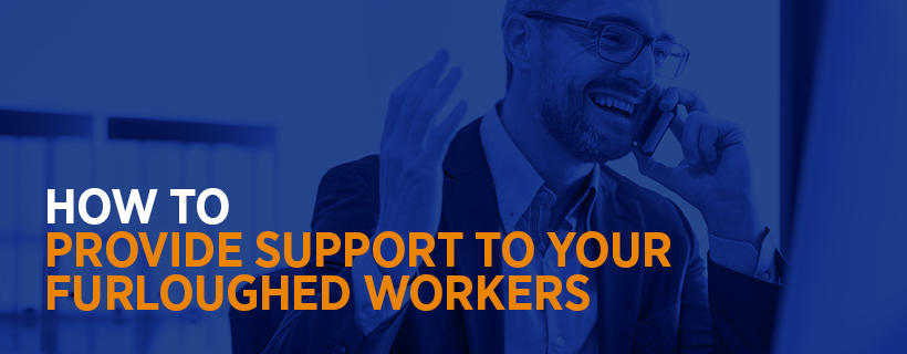 Provide support to your furloughed employees