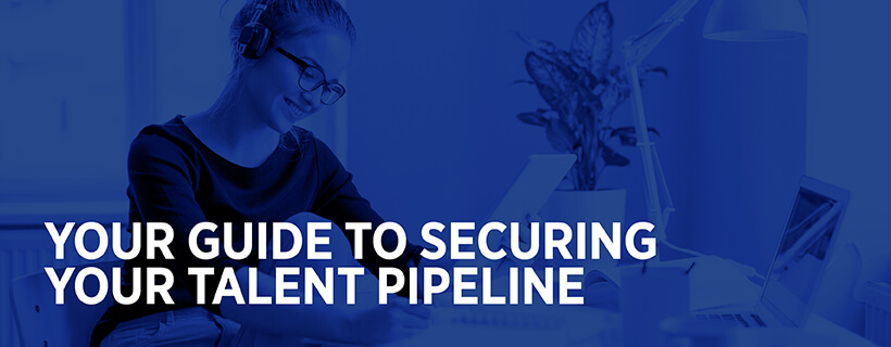 Securing your talent pipeline